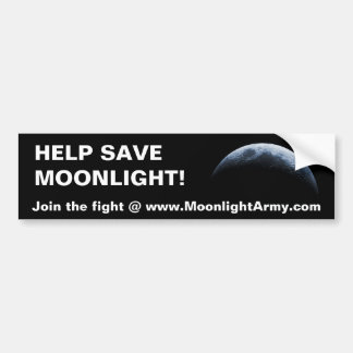 HELP SAVE MOONLIGHT BUMPER STICKER