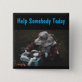 Help Somebody Today Button