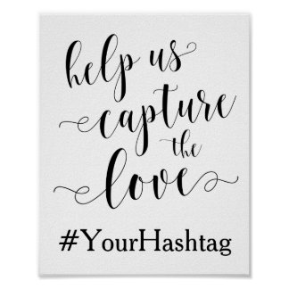Help Us Capture The Love - Wedding Hashtag Sign