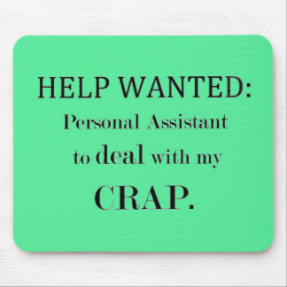 Help Wanted: Personal Assistant Mousepad