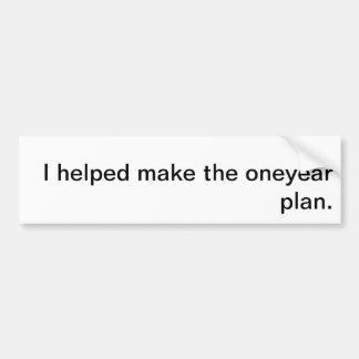 helped make oneyear plan bumper sticker