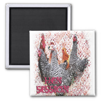 hen session square magnet