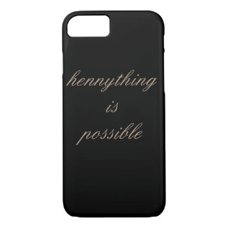 Hennything is Possible IPhone 7 Case
