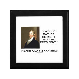 Henry Clay Would Rather Be Right Than Be President Small Square Gift Box