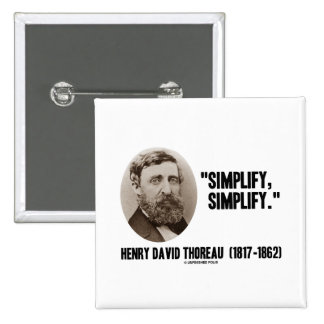 Henry David Thoreau Simplify Simplify Quote Button