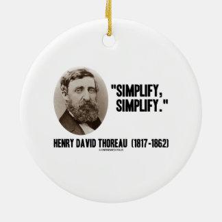 Henry David Thoreau Simplify Simplify Quote Christmas Ornament