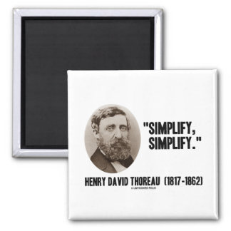 Henry David Thoreau Simplify Simplify Quote Magnet
