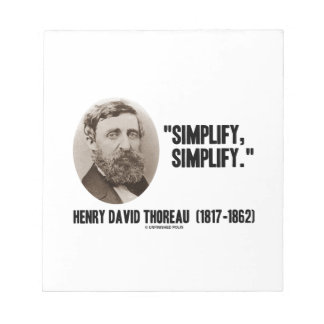 Henry David Thoreau Simplify Simplify Quote Note Pad