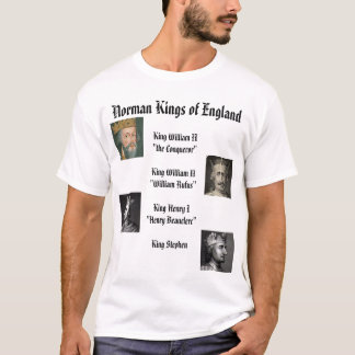 Henry I, William I the Conqueror, Stephen, Will... T-Shirt