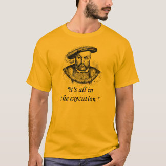 henry VIII quote T-Shirt