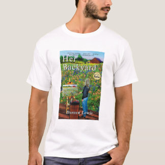 Her Backyard by Doreen Lewis T-Shirt