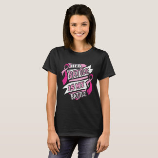 Her Battle Is My Battle Breast Cancer T-Shirt