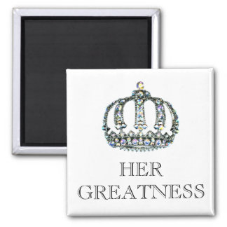HER GREATNESS Magnet
