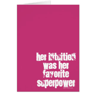 Her intuition was her favorite superpower card