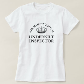 Her Majesty's Royal Under Kilt Inspector Funny T-Shirt