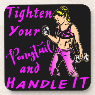 Her - Tighten Your Ponytail And Handle It Coaster