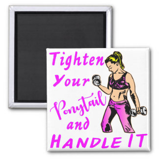 Her - Tighten Your Ponytail And Handle It Magnet