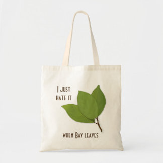 Herb Pun, I Hate It When Bay Leaves Tote Bag