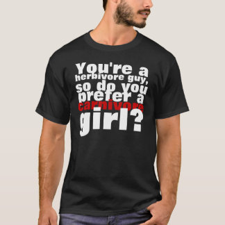 Herbivore guy, canivore girl T-Shirt