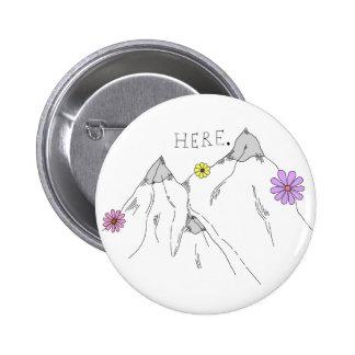 Here. 6 Cm Round Badge