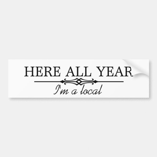 Here all year bumper stickers