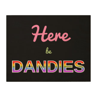 Here be DANDIES Wood Canvases