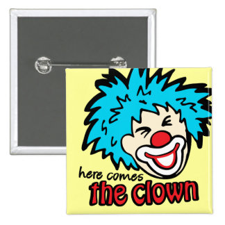 Here comes the clown button/badge in yellow 15 cm square badge