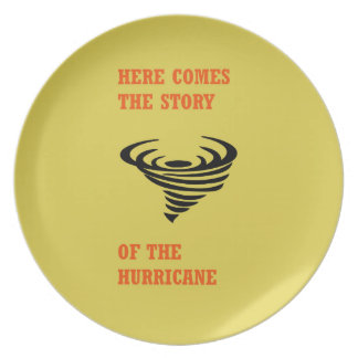Here comes the story of the hurricane party plate