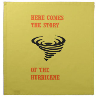 Here comes the story of the hurricane printed napkin