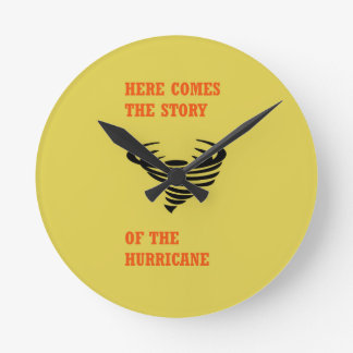Here comes the story of the hurricane round clock