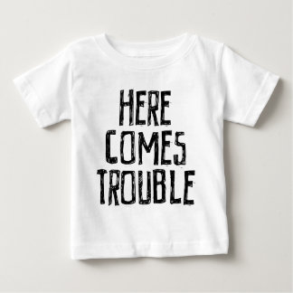 Here comes trouble baby T-Shirt