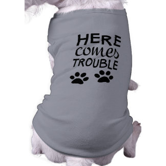 Here Comes Trouble Tank Top Sleeveless Dog Shirt