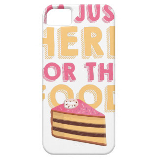 Here For Food iPhone 5 Covers