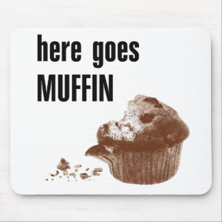 Here Goes Muffin Mouse Pad