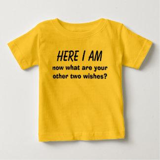 HERE I AM BABY T-Shirt