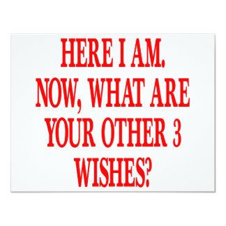 Here I Am Now What Are Your Other 3 Wishes 11 Cm X 14 Cm Invitation Card