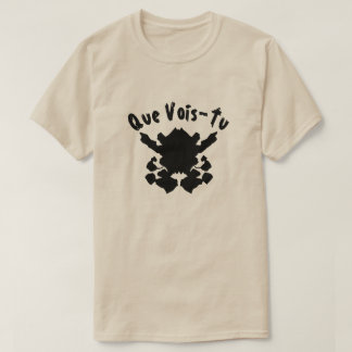 Here is a blot test with text Que Vois-Tu T-Shirt