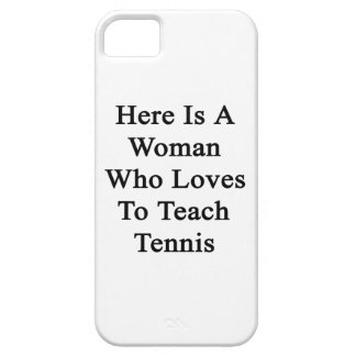 Here Is A Woman Who Loves To Teach Tennis iPhone 5 Covers