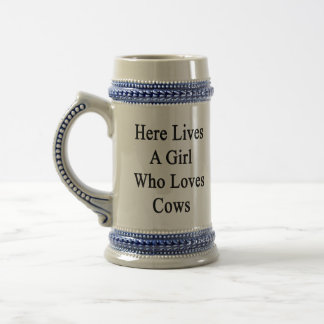 Here Lives A Girl Who Loves Cows Beer Stein