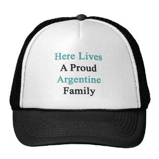 Here Lives A Proud Argentine Family Mesh Hats