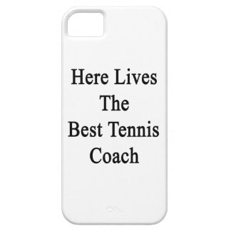 Here Lives The Best Tennis Coach iPhone 5 Cover