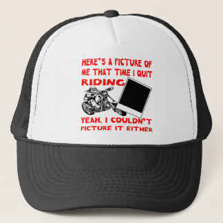 Here's A Picture Of Me That Time I Quit Riding Trucker Hat