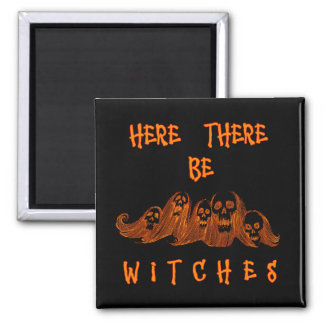 Here There Be Witches Square Magnet