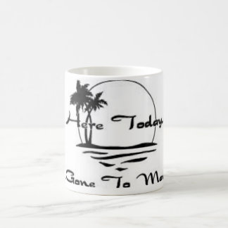 Here Today, Gone To Maui Coffee Mug
