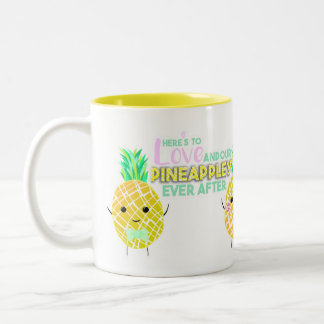 Here's to love and our PINEAPPLEY ever after! Two-Tone Coffee Mug