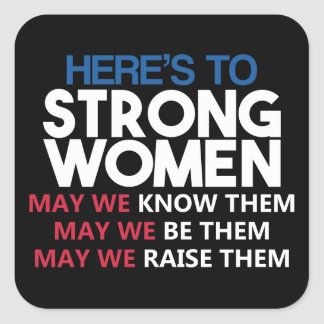 Here's to Strong Women Square Sticker