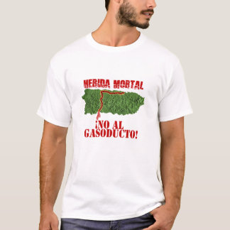 Herida Mortal, No al gasoducto T-Shirt