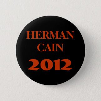 HERMAN CAIN 2012 6 CM ROUND BADGE