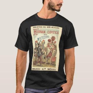 Hernando Cortez in the Presence of Montezuma or Th T-Shirt