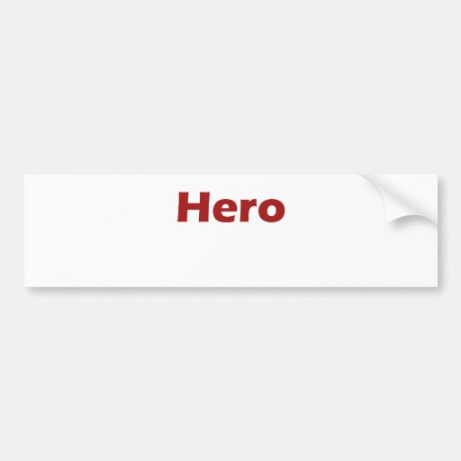 Hero Bumper Stickers